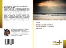 Bookcover of La révélation divine du christianisme selon Dei Verbum