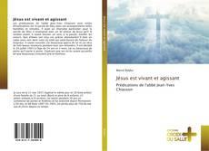 Bookcover of Jésus est vivant et agissant