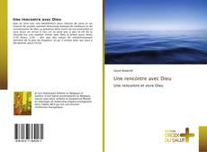 Bookcover of Une rencontre avec Dieu