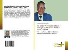Couverture de Le leadership ecclésiastique à l'image du Révérend Pasteur CISHUGI BOM