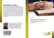 Bookcover of Église disciple ou le projet ecclésiologique de Mgr. Romero