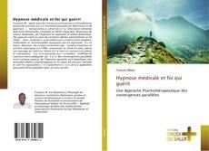 Bookcover of Hypnose médicale et foi qui guérit