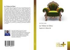 Bookcover of Le Trône en Dieu