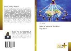 Bookcover of Pour le bonheur des élus!