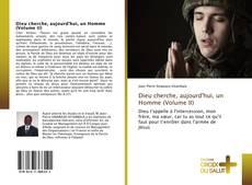 Bookcover of Dieu cherche, aujourd'hui, un Homme (Volume II)