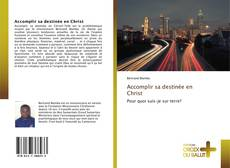 Bookcover of Accomplir sa destinée en Christ