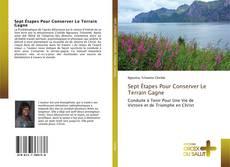 Couverture de Sept Étapes Pour Conserver Le Terrain Gagne