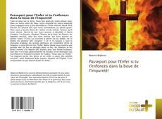 Couverture de Passeport pour l'Enfer si tu t'enfonces dans la boue de l'impureté!