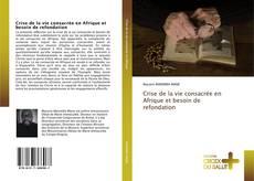 Buchcover von Crise de la vie consacrée en Afrique et besoin de refondation