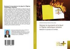 Bookcover of Donnez le tourment et le deuil à l'Église catholique romaine