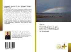 Bookcover of Violence, guerre et paix dans les écrits bibliques,