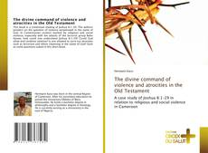 Copertina di The divine command of violence and atrocities in the Old Testament