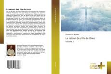 Bookcover of Le retour des fils de Dieu Volume 2