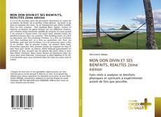 Couverture de MON DON DIVIN ET SES BIENFAITS, REALITES 2ème édition