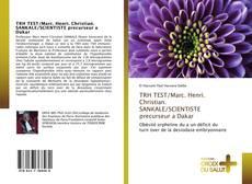 Bookcover of TRH TEST/Marc. Henri. Christian. SANKALE/SCIENTISTE precurseur a Dakar