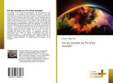 Bookcover of Fin du monde ou Fin d'un monde?
