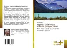 Bookcover of Réponses chrétiennes à quelques questions TOME 4