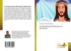 Couverture de La Connaissance Physique et Spirituelle