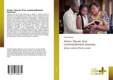 Bookcover of Aimer, Devoir d'un commandement nouveau