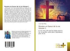Capa do livro de Pensées en faveur de la vie Volume 1