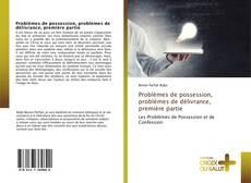 Problèmes de possession, problèmes de délivrance, première partie kitap kapağı