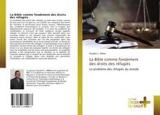 Bookcover of La Bible comme fondement des droits des réfugiés