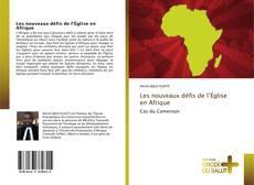 Couverture de Les nouveaux défis de l'Église en Afrique