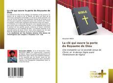 Couverture de La clé qui ouvre la porte du Royaume de Dieu