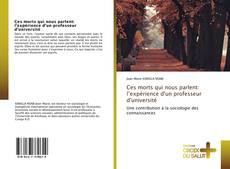 Bookcover of Ces morts qui nous parlent: l'expérience d'un professeur d'université