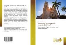 Bookcover of Comment promouvoir le respect de la vie ?