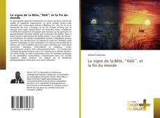 Bookcover of Le signe de la Bête, ''666'', et la fin du monde