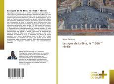 Bookcover of Le signe de la Bête, le '' 666 '' révèle