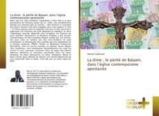 Buchcover von La dime ; le péché de Balaam, dans l'église contemporaine apostasiée