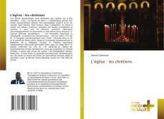 Обложка L'église : les chrétiens