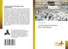 Portada del libro de Le mouvement islamique, dans l'apocalypse