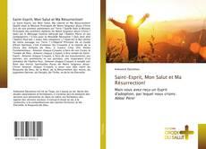 Обложка Saint-Esprit, Mon Salut et Ma Résurrection!