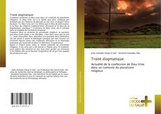 Bookcover of Traité dogmatique: