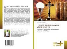 Portada del libro de LE CULTE SPIRITUEL DANS LA VÉRITÉ DE LA VIE