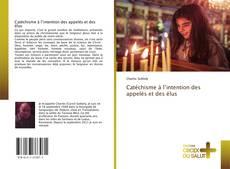 Bookcover of Catéchisme à l'intention des appelés et des élus