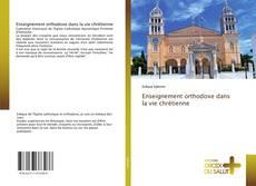 Couverture de Enseignement orthodoxe dans la vie chrétienne