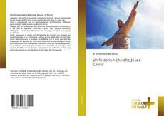 Bookcover of Un historien cherche Jésus-Christ