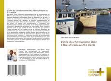 Bookcover of L'idée du christianisme chez l'être africain au 21e siècle