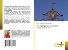 Bookcover of De l'obligation morale à la rencontre de Dieu
