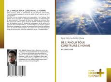 Borítókép a  DE L'AMOUR POUR CONSTRUIRE L'HOMME - hoz