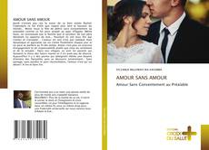Bookcover of AMOUR SANS AMOUR