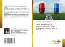 Bookcover of L'IGNORANCE/ MUCHI (Français-Japonais Facile)