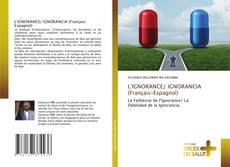 Bookcover of L'IGNORANCE/ IGNORANCIA (Français-Espagnol)