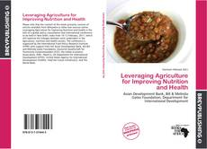 Bookcover of Leveraging Agriculture for Improving Nutrition and Health