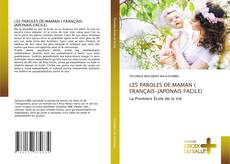 Bookcover of LES PAROLES DE MAMAN ( FRANÇAIS-JAPONAIS FACILE)
