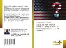 Portada del libro de COVID-19 A LA MAISON BLANCHE/ 在白宫的Covid-19